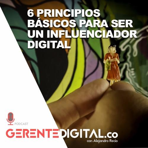 6 Principios básicos para ser un influenciador digital