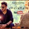 CheckMate - Yasz Goyl | Wackho | Latest Punjabi Rap Song | DESI HIP HOP | 2016
