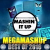Djs From Mars  - Best Of 2016 MegaMashup [Mashin' It Up Exclusive] [FREE DOWNLOAD]
