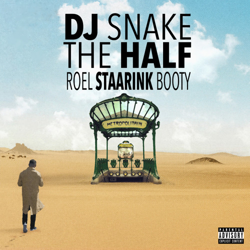 Dj Snake - The Half (RoelStaarink Booty) -Download full track-