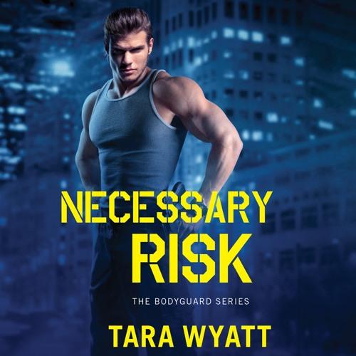 NECESSARY RISK by Tara Wyatt, Read by Zoe Hunter- Audiobook Excerpt