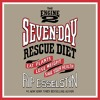 THE ENGINE 2 SEVEN-DAY RESCUE DIET by Rip Esselstyn, Read by Brandon Potter- Audiobook Excerpt