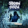 SHADOW HOUSE #2: YOU CAN'T HIDE by Dan Poblocki - Audiobook Excerpt