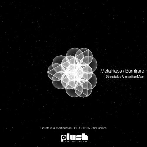 Goreteks & martianMan - Burntrare [PLUSH097D]