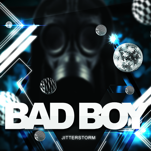 Jitterstorm - Bad Boy