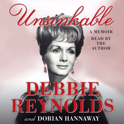 "UNSINKABLE by Debbie Reynolds: ""Singin' In The Rain"""