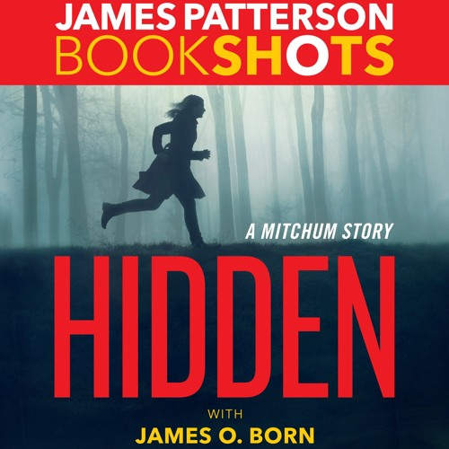 HIDDEN (A Mitchum Story) by James Patterson, James O. Born, Read by Wayne Pyle - Audiobook Excerpt