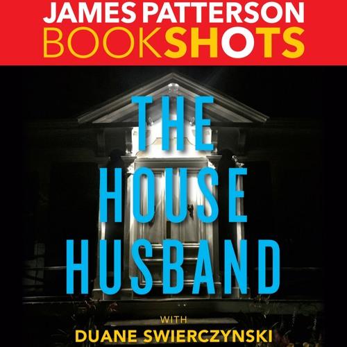 THE HOUSE HUSBAND by James Patterson w/ Duane Swierczynski, Read by Fred Berman - Audiobook Excerpt