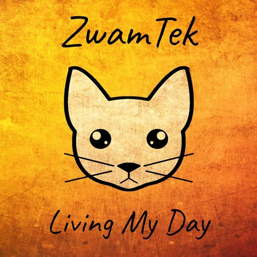 ZwamTek - Living My Day (Pop Version)