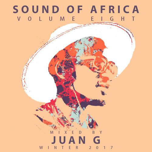 JUAN G - Sound of Africa vol. 8 (Afrobeats Mix Winter 2017)
