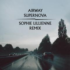 Airway - Supernova (Sophie Lillienne Remix)