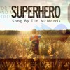 Tim Mcmorris - I Just Want To Be A Superhero
