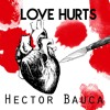 Hector Bauca - Love Hurts (Free Download)