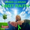 I Got Faith  #FUCKCANCER #DEDICATED DAN,POPS, AVAILABLE, ON ITUNES