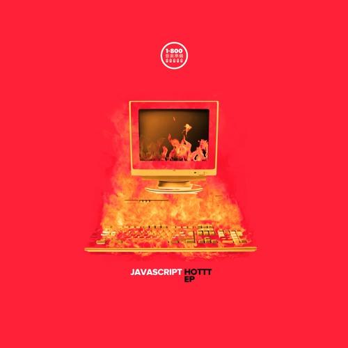JAVASCRIPT - 'Hottt' EP