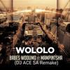 WOLOLO (DJ ACE SA REMAKE)