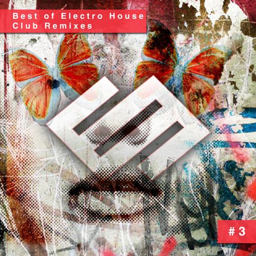 Electro House Club Remixes #3