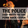Every Breath You Take - THE POLICE (Sting)- PUNK ROCK COVER