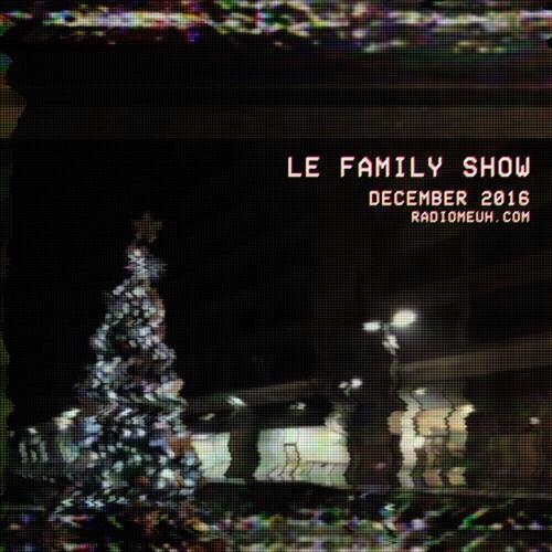Le Family Show - December 2016