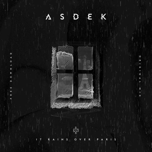 ASDEK - It Rains Over Paris