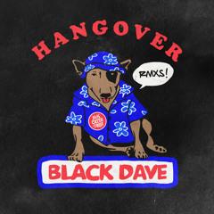 Black Dave - Hangover (Blaqout Remix)