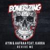 Ayin & AAfrAA feat. KARRA - Revive Me [Bonerizing Records] Out Now!