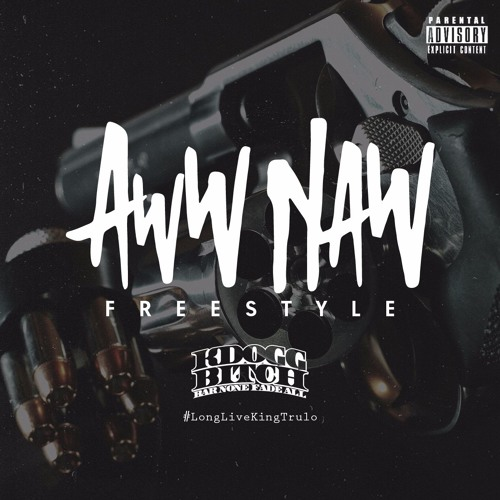 AWW NAW (Freestyle)