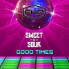 Sweet & Sour - Good Times (FREE Download)
