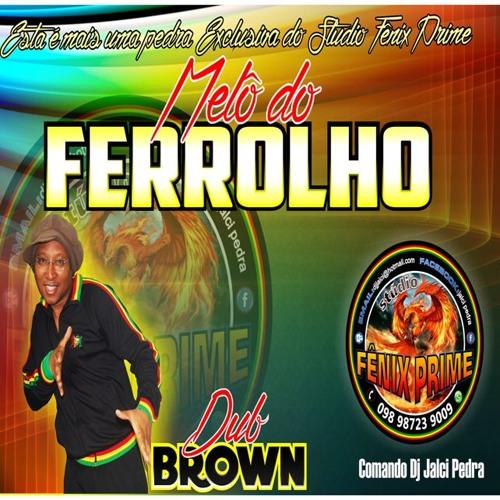 Ferrolho Dub Brown Excllll By Studio Fenix Prime On Soundcloud