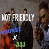 Not Friendly feat. Triple333  (snippet)