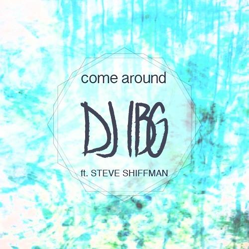 Come Around ft. Steve Shiffman