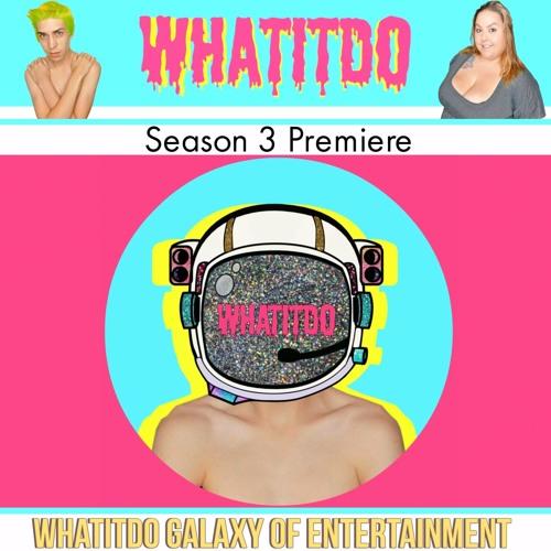 WhatItDo Season 3 Premiere