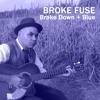 Broke Down & Blue