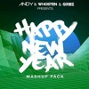 ANDY FT. Whosten & Orbz Happy New Year Mashup Pack [FREE DOWNLOAD]