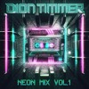 Dion Timmer - Neon Mix Vol 1 (Free Download!)