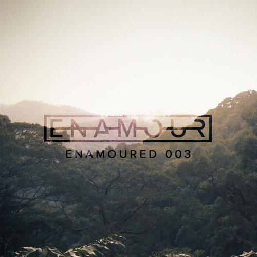 Enamoured 003: Into The Wilderness
