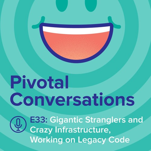 Gigantic Stranglers and Crazy Infrastructure, Working on Legacy Code with Rohit Kelapure (Ep. 33)