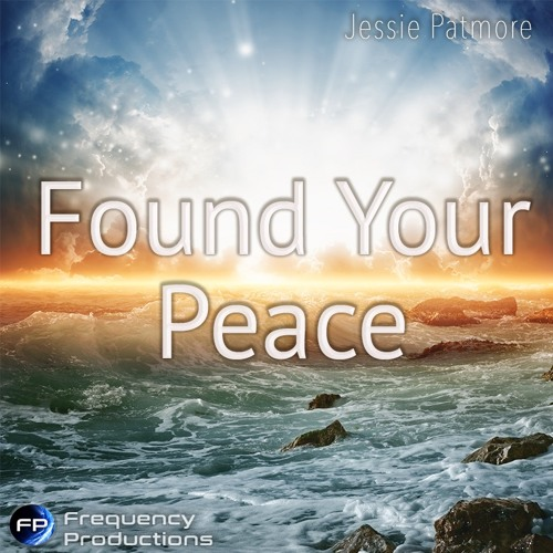 Found Your Peace - Jessie Patmore