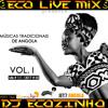 Músicas Tradicionais de Angola Vol.I 2017 Mix - Eco Live Mix Com Dj Ecozinho