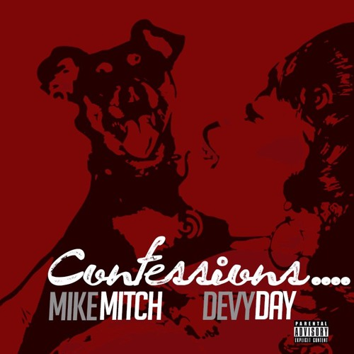 Confessions/Dog Ass N*ggas - Devy Day X Mike Mitch