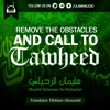 Remove The Obstacles & Call To Tawheed