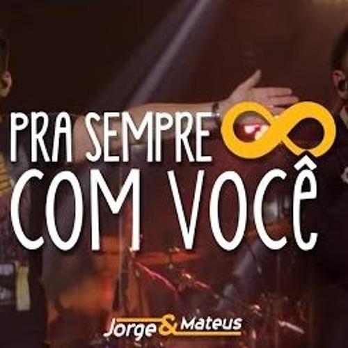 Jorge E Mateus - Pra Sempre Com Você