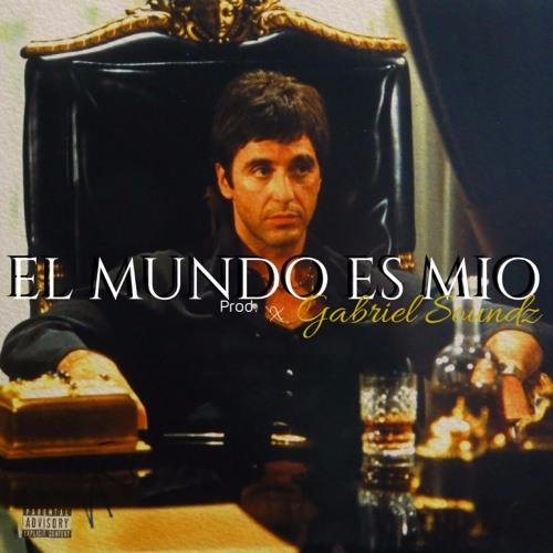 El Mundo Es Mio PROD X GABRIEL SOUNDZ by Gabriel Soundz