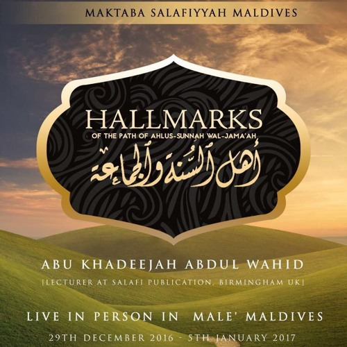 Islamic Conference - Hallmarks of the Path of Ahlusunnah wal Jama'ath with @AbuKhadeejahSP
