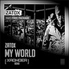 Zatox - My World  [Xaonder Remix] (FREE DOWNLOAD)SUPPORT SAYMYNAME