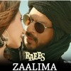 Zaalima _ Raees _ Shah Rukh Khan & Mahira Khan _ Arijit Singh & Harshdeep Kaur _ JAM8 ( 160kbps ).mp3 Mp3