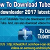 How to Download TubeMate YouTube downloader 2017 latest version.mp3