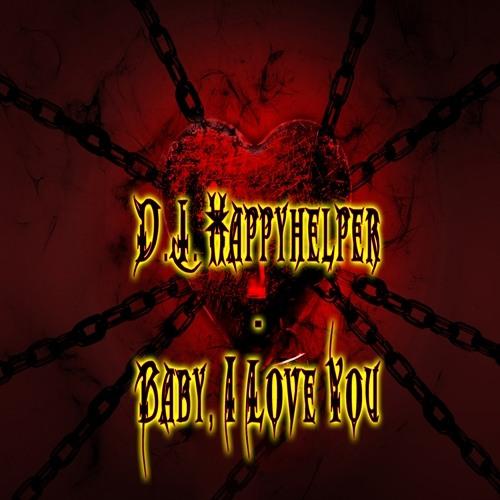 D.J. Happyhelper - Baby, I Love You