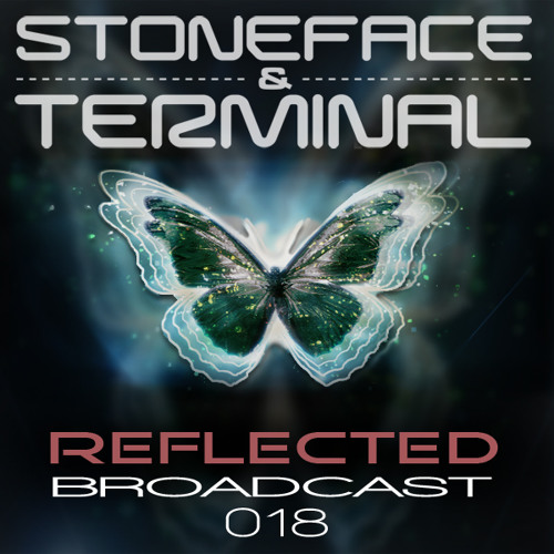 The DJ's Stoneface & Terminal Reflected Broadcast 18
