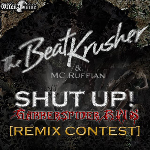 The BeatKrusher & MC Ruffian - Shut Up! (Gabberspider RMX)